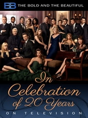 Bold and the Beautiful: In Celebration of 20 Years on Television ebook by Eva Demirjian,Bradley P. Bell