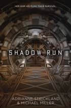 Shadow Run ebook by Michael Miller, AdriAnne Strickland