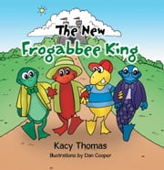 The New Frogabbee King ebook by Kacy Thomas