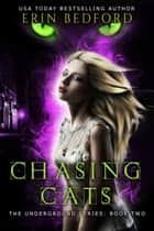 Chasing Cats ebook by Erin Bedford