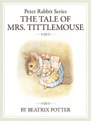 ザピーターラビットシリーズ8 The tale of Mrs. Tittlemouse ebook by Beatrix Potter
