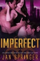 Imperfect - Perfect, #2 ebook by Jan Springer