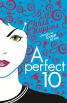 A Perfect 10 ebook by Chris Higgins