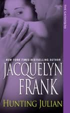 Hunting Julian ebook by Jacquelyn Frank