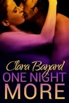 One Night More - One Night of Danger, #2 ebook by Clara Bayard