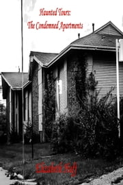Haunted Tours: The Condemned Apartments ebook by Elizabeth Huff