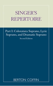 The Singer's Repertoire, Part I ebook by Berton Coffin