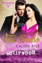 The Game: A Billionaire Romance (Wagered Hearts Series, Book, 3 ebook by