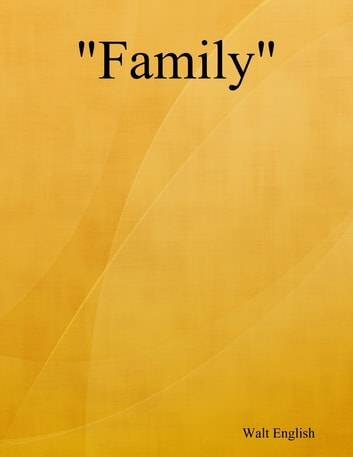 """Family"" ebook by Walt English"