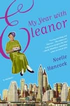My Year with Eleanor ebook by Noelle Hancock