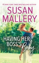 Having Her Boss's Baby ebook by Susan Mallery