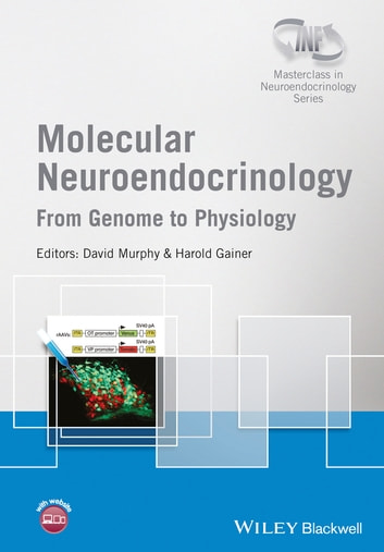 Molecular Neuroendocrinology - From Genome to Physiology ebook by David Murphy,Harold Gainer
