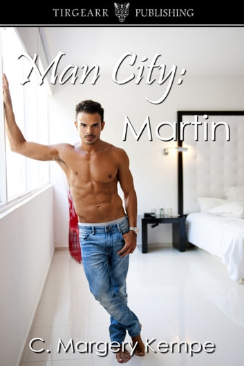 Man City: Martin (The Man City Series, book three) ebook by C. Margery Kempe
