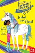 Unicorn Academy: Isabel and Cloud ebook by Julie Sykes, Lucy Truman
