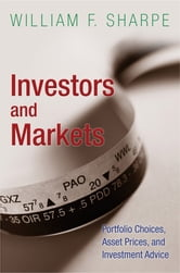 Investors and Markets - Portfolio Choices, Asset Prices, and Investment Advice ebook by William F. Sharpe