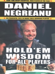 Hold'em Wisdom For All Players ebook by Daniel Negreanu