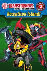 Transformers Robots in Disguise: Decepticon Island! ebook by Steve Foxe