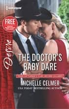 The Doctor's Baby Dare - An Enemies to Lovers Romance ebook by Michelle Celmer, Brenda Jackson