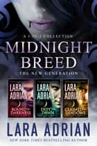 Midnight Breed Series New Generation Box Set - A 3-in-1 collection of full-length vampire romances ebook by Lara Adrian