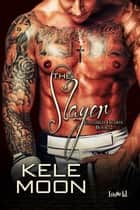 The Slayer ebook by Kele Moon