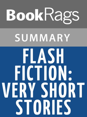 Flash Fiction: Very Short Stories by James Thomas Summary & Study Guide ebook by BookRags