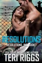 Resolutions - Resolutions, Inc., #1 ebook by Teri Riggs