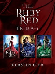 The Ruby Red Trilogy - Ruby Red, Sapphire Blue, Emerald Green ebook by Kerstin Gier