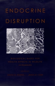 Endocrine Disruption - Biological Bases for Health Effects in Wildlife and Humans ebook by David O. Norris,James A. Carr