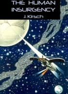 The Human Insurgency ebook by J. Kirsch