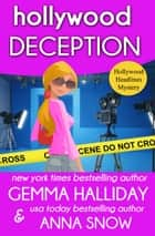 Hollywood Deception ebook by Anna Snow, Gemma Halliday