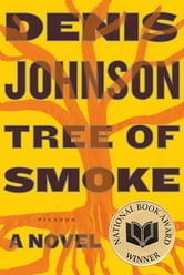 Tree of Smoke - A Novel ebook by Denis Johnson