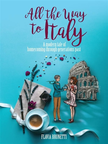 All the Way to Italy ebook by Flavia Brunetti
