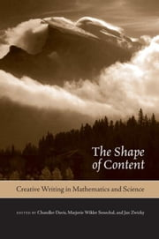 The Shape of Content: Creative Writing in Mathematics and Science ebook by Davis, Chandler