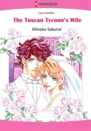 THE TUSCAN TYCOON'S WIFE (Harlequin Comics) - Harlequin Comics ebook by Lucy Gordon