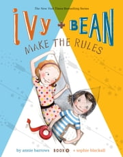 Ivy and Bean (Book 9) - Ivy and Bean Make the Rules ebook by Annie Barrows,Sophie Blackall