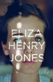 Ache ebook by Eliza Henry-Jones
