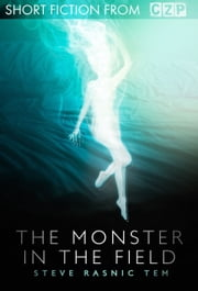 The Monster in the Field ebook by Steve Rasnic Tem