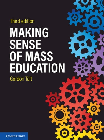 Making Sense of Mass Education ebook by Gordon Tait