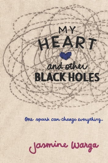 My Heart and Other Black Holes ebook by Jasmine Warga