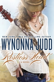 Restless Heart - A Novel ebook by Wynonna Judd