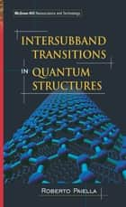 Intersubband Transitions In Quantum Structures ebook by Roberto Paiella