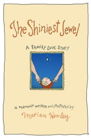 The Shiniest Jewel - A Family Love Story ebook by Marian Henley