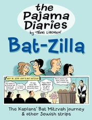 The Pajama Diaries: Bat-Zilla ebook by Terri Libenson