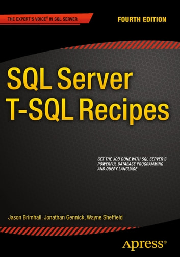 SQL Server T-SQL Recipes eBook by David Dye - 9781484200612