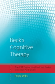 Beck's Cognitive Therapy - Distinctive Features ebook by Frank Wills