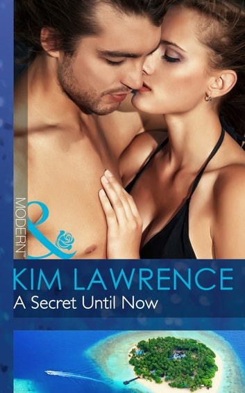A Secret Until Now (Mills & Boon Modern) (One Night With Consequences, Book 3) ekitaplar by Kim Lawrence