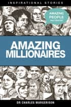 Amazing Millionaires ebook by Charles Margerison