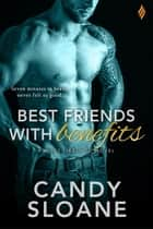Best Friends with Benefits ebook by Candy Sloane