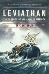 Leviathan: The History of Whaling in America ebook by Eric Jay Dolin