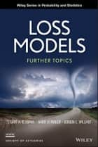 Loss Models ebook by Stuart A. Klugman,Harry H. Panjer,Gordon E. Willmot